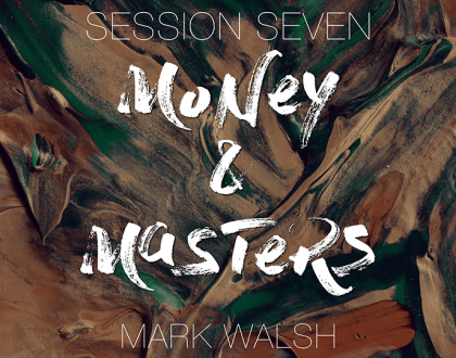 Session 07 - Mark Walsh